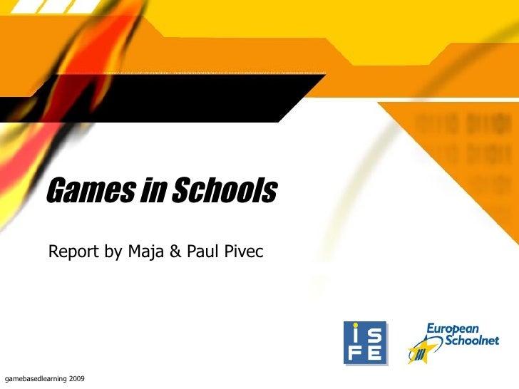 Games in Schools Report by Maja & Paul Pivec