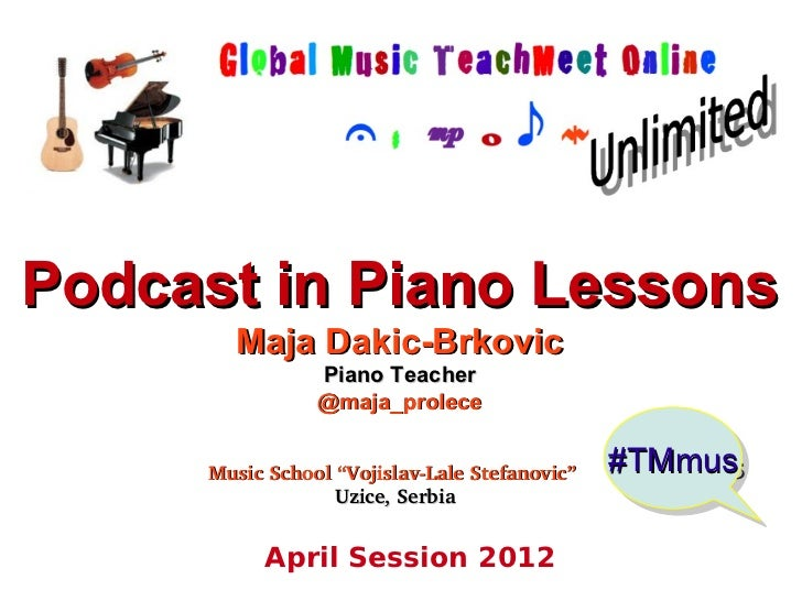 Podcast in Piano Lessons       Maja Dakic-Brkovic                Piano Teacher                @maja_prolece     Music Scho...