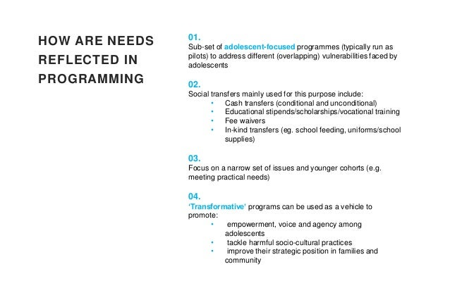HOW ARE NEEDS REFLECTED IN PROGRAMMING 01. Sub-set of adolescent-focused programmes (typically run as pilots) to address d...