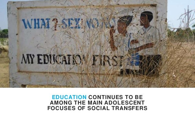 EDUCATION CONTINUES TO BE AMONG THE MAIN ADOLESCENT FOCUSES OF SOCIAL TRANSFERS