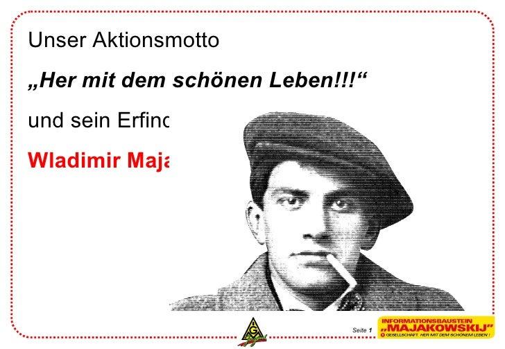 """Unser Aktionsmotto  """" Her mit dem schönen Leben!!!"""" und sein Erfinder, der Dichter Wladimir Majakowskij Seite  1"""