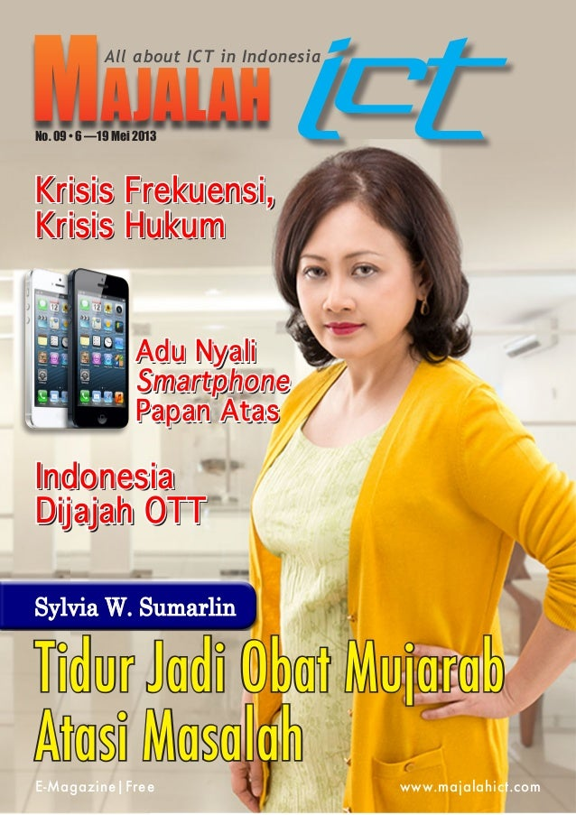 Tidur Jadi Obat Mujarab Atasi Masalah Sylvia W. Sumarlin Majalah ICTAll about ICT in Indonesia No. 09 • 6 —19 Mei 2013 E-M...