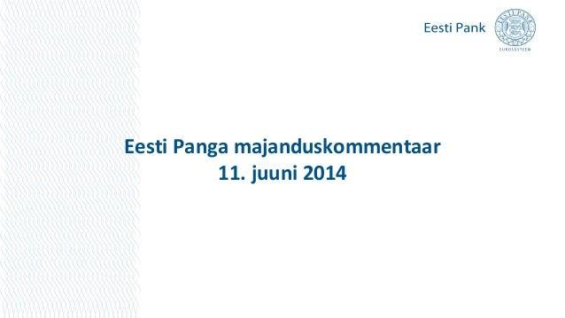 Eesti Panga majanduskommentaar 11. juuni 2014