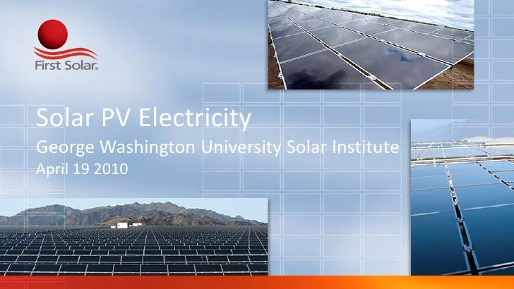 Solar PV Electricity George Washington University Solar Institute April 19 2010