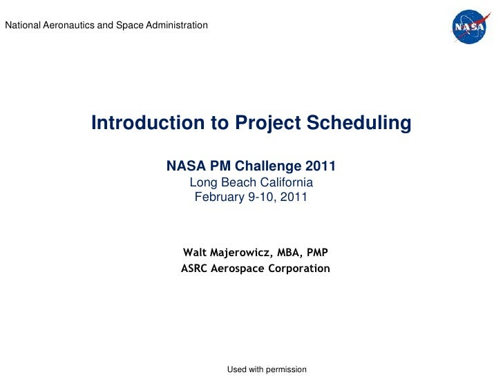 National Aeronautics and Space Administration                   Introduction to Project Scheduling                        ...