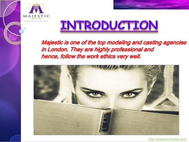 Majestic is one of the top modeling and casting agencies in London. They are highly professional and hence, follow the wor...