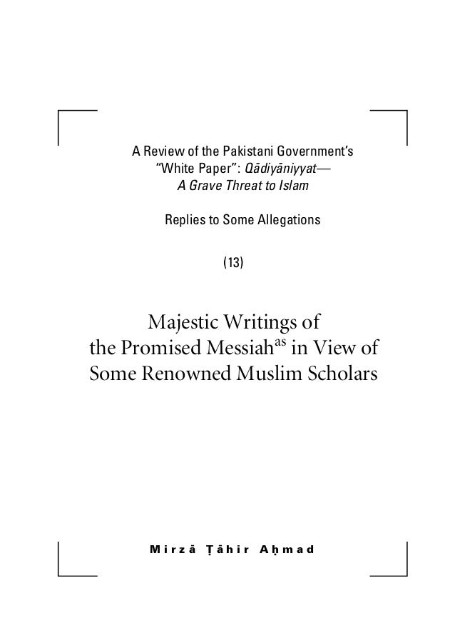 """A Review of the Pakistani Government's """"White Paper"""": Qadiyaniyyat— A Grave Threat to Islam Replies to Some Allegations (1..."""
