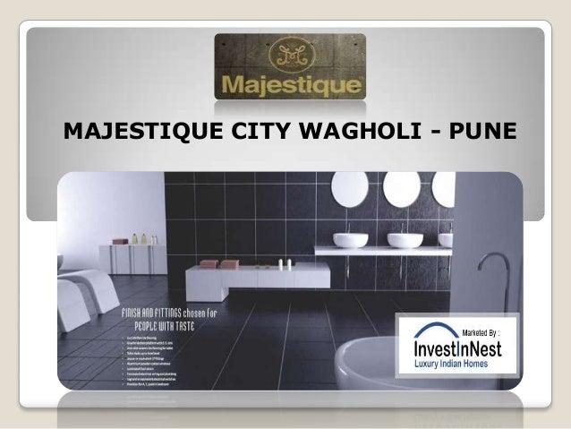 MAJESTIQUE CITY WAGHOLI - PUNE