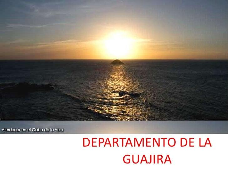 DEPARTAMENTO DE LA GUAJIRA<br />