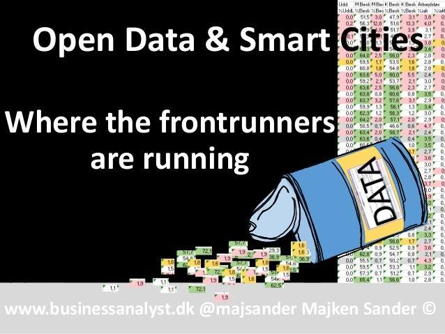www.businessanalyst.dk @majsander Majken Sander © Open Data & Smart Cities Where the frontrunners are running