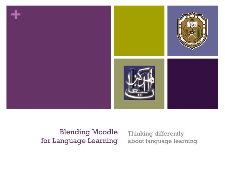 Blending Moodle  for Language Learning  Thinking differently  about language learning