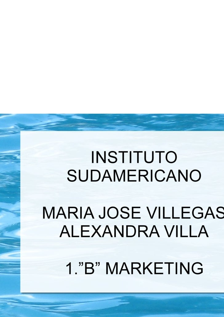 "INSTITUTO SUDAMERICANO MARIA JOSE VILLEGAS ALEXANDRA VILLA 1.""B"" MARKETING"
