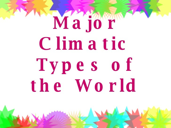 Major Climatic Types of the World