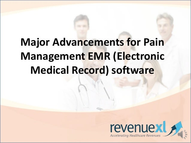 Major Advancements for Pain Management EMR (Electronic Medical Record) software