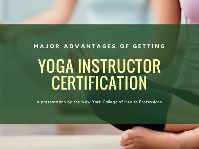 yoga instructor certification advantages major getting slideshare