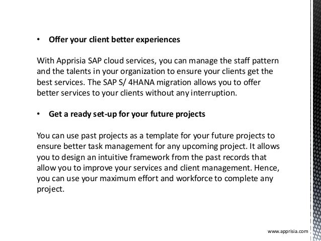 • Offer your client better experiences With Apprisia SAP cloud services, you can manage the staff pattern and the talents ...