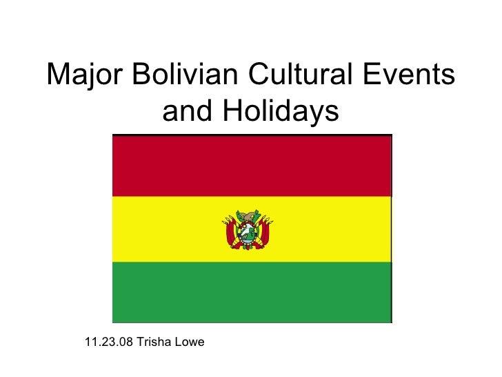 Major Bolivian Cultural Events and Holidays 11.23.08 Trisha Lowe