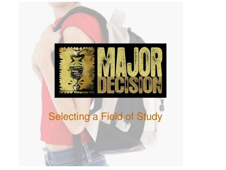 Selecting a Field of Study