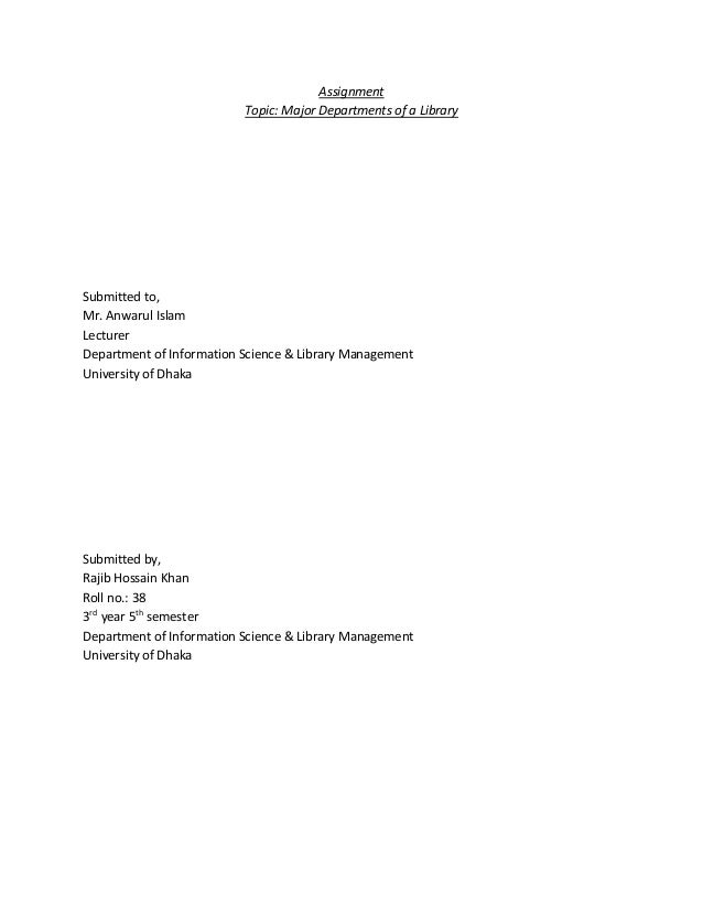 Assignment                          Topic: Major Departments of a LibrarySubmitted to,Mr. Anwarul IslamLecturerDepartment ...