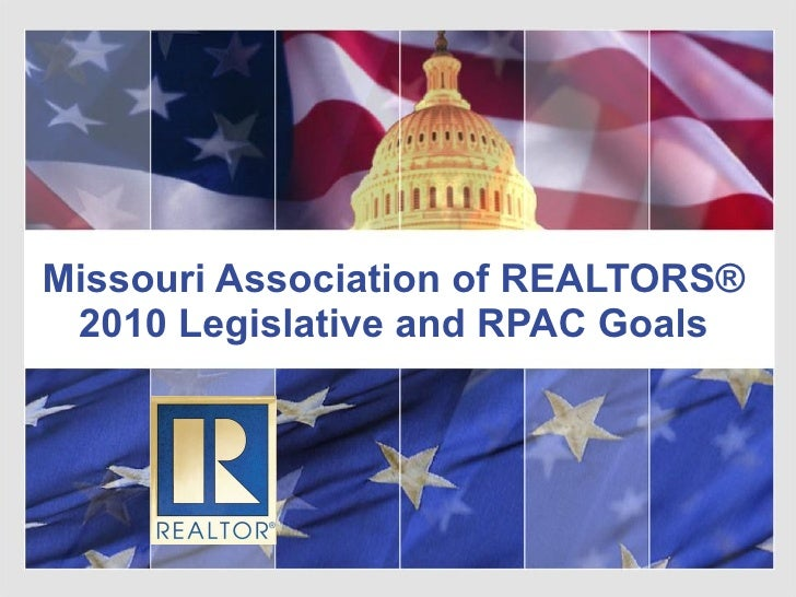 Missouri Association of REALTORS® 2010 Legislative and RPAC Goals