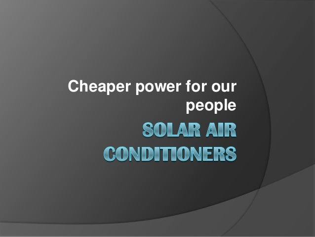 Cheaper power for our people