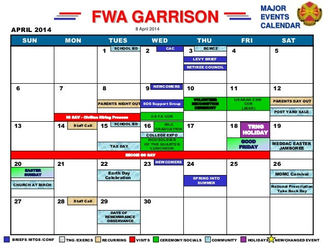FWA GARRISON MAJOR EVENTS CALENDAR BRIEFS /MTGS /CONF TNG /EXERCS RECURRING VISITS CEREMONY/SOCIALS COMMUNITY HOLIDAYS NEW...