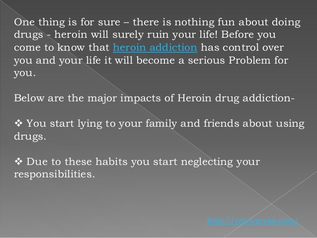 How Heroin Will Ruin Your Life