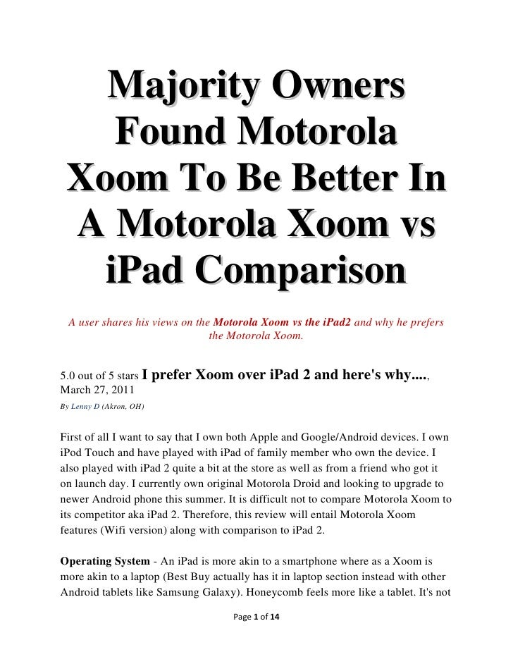 Majority Owners    Found Motorola Xoom To Be Better In A Motorola Xoom vs   iPad Comparison  A user shares his views on th...