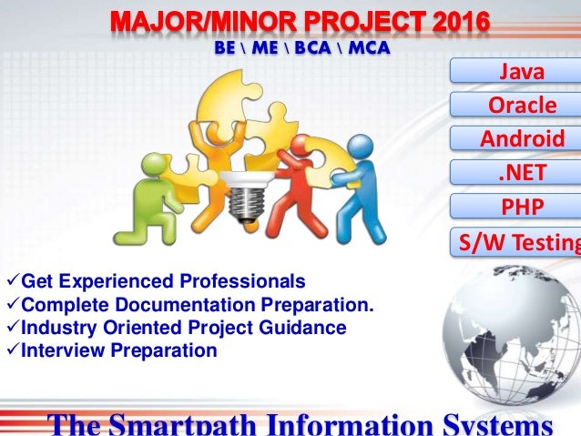 BE  ME  BCA  MCA Get Experienced Professionals Complete Documentation Preparation. Industry Oriented Project Guidance ...