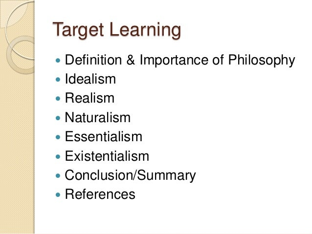 philosophy of education idealism Philosophy of idealism and its application in education.