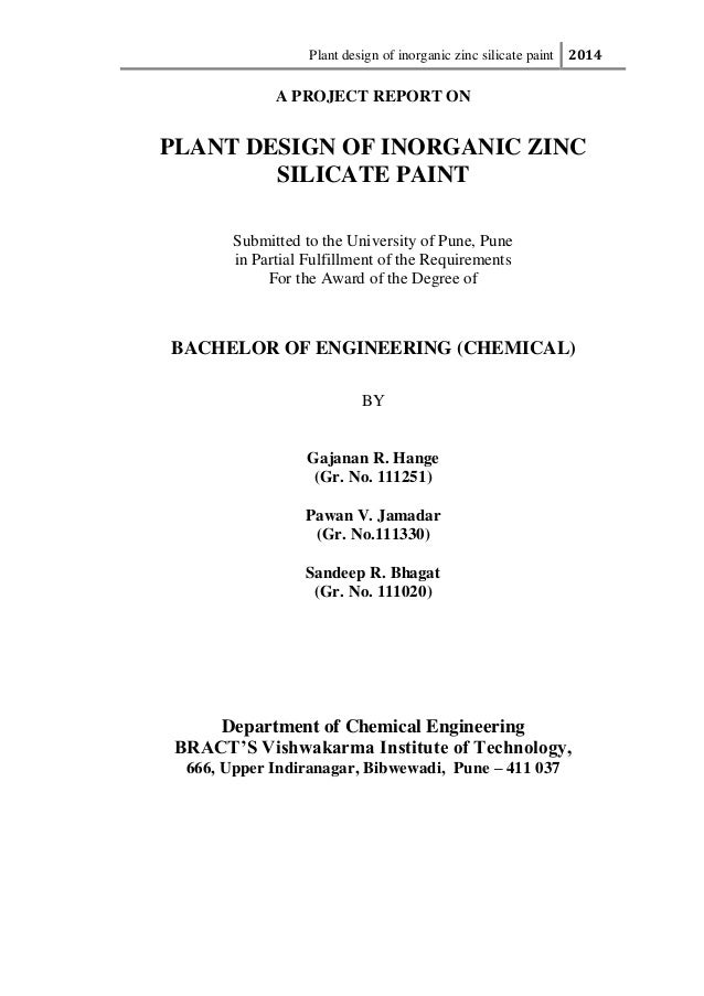 Plant design of inorganic zinc silicate paint 2014 A PROJECT REPORT ON PLANT DESIGN OF INORGANIC ZINC SILICATE PAINT Submi...