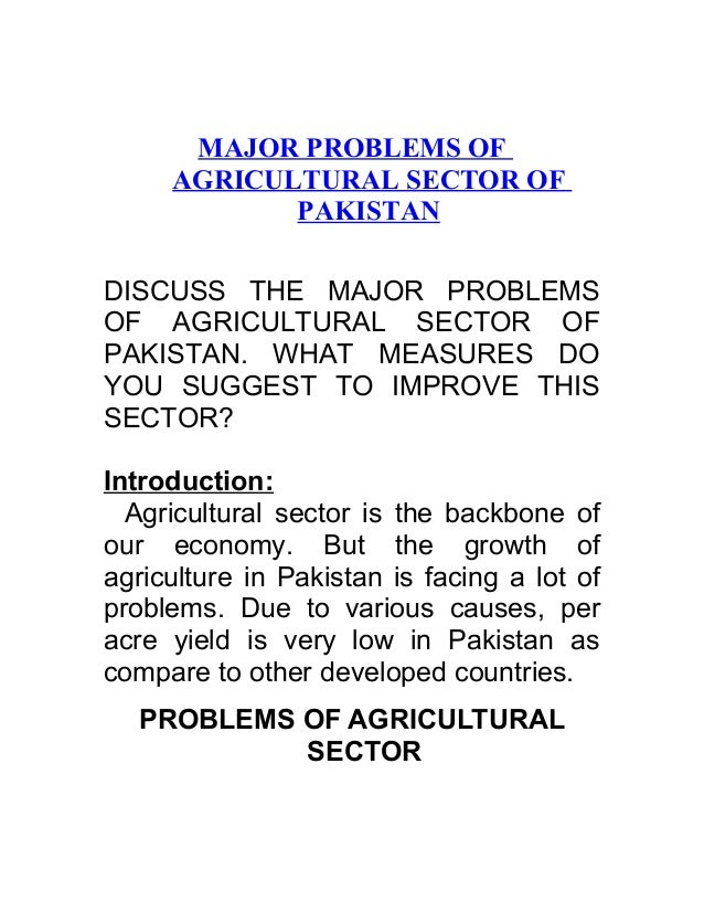 MAJOR PROBLEMS OF     AGRICULTURAL SECTOR OF            PAKISTANDISCUSS THE MAJOR PROBLEMSOF AGRICULTURAL SECTOR OFPAKISTA...