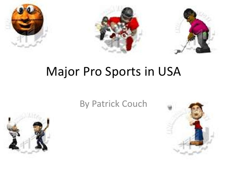 Major Pro Sports in USA<br />By Patrick Couch<br />
