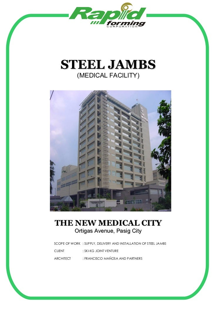 STEEL JAMBS ( MEDICAL FACILITY) THE NEW MEDICAL CITY Ortigas Avenue, Pasig City SCOPE OF WORK : SUPPLY, DELIVERY AND INSTA...