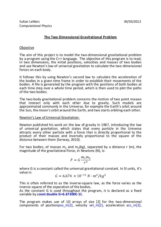 Sultan LeMarc Computational Physics  30/03/2012  The Two Dimensional Gravitational Problem Objective The aim of this proje...
