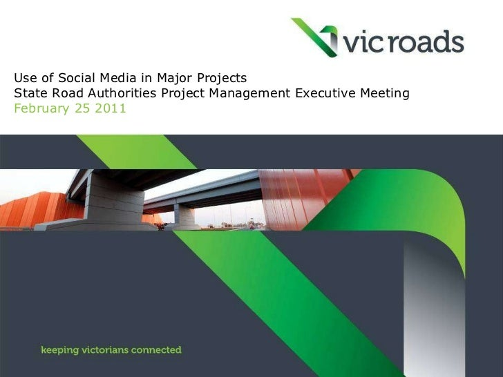 Use of Social Media in Major Projects  State Road Authorities Project Management Executive Meeting February 25 2011