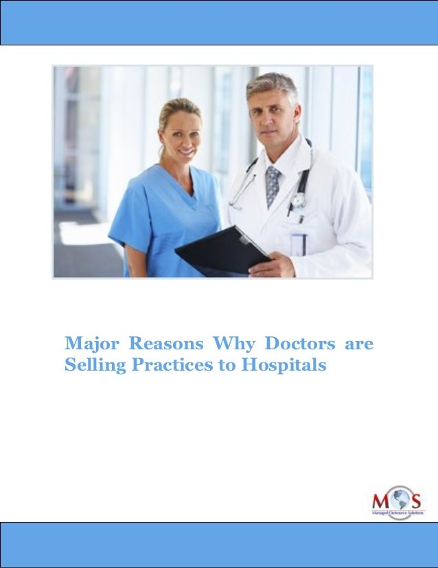Major Reasons Why Doctors are Selling Practices to Hospitals
