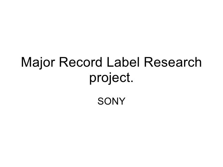 Major Record Label Research project. SONY