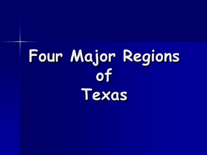 Four Major Regionsof Texas<br />