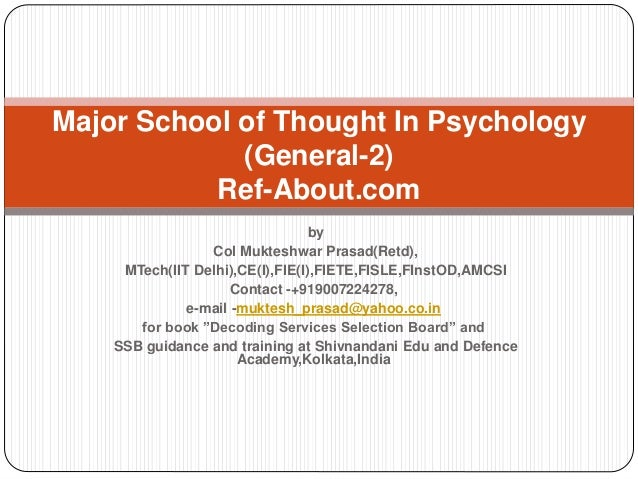 """school of thoughts in psychology The schools of psychology that we will review are summarized in table 12 """"the   psychodynamic, focuses on the role of our unconscious thoughts, feelings,."""