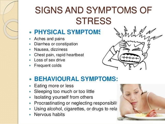 Major Signs And Symptoms Of Stress