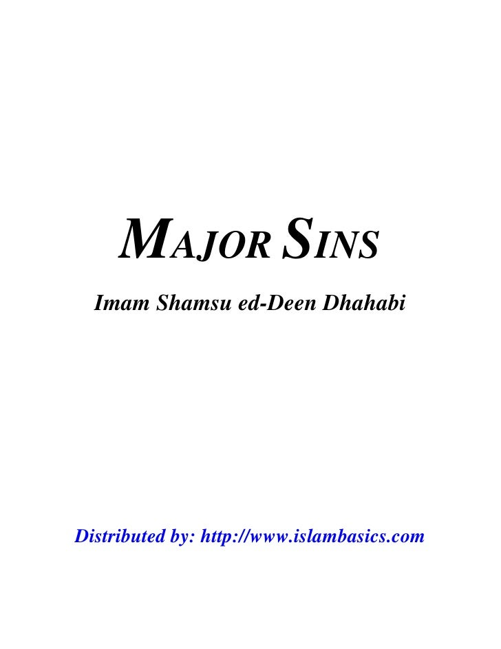 MAJOR SINS  Imam Shamsu ed-Deen DhahabiDistributed by: http://www.islambasics.com