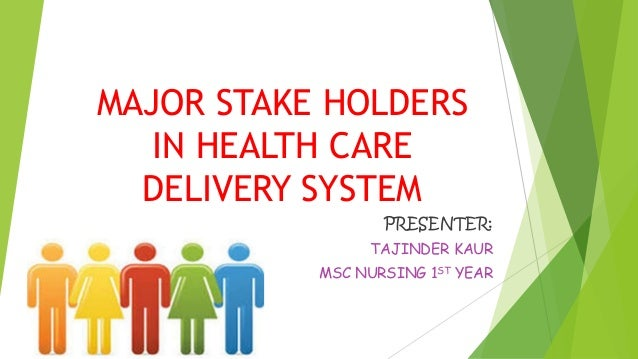 Major stake holders in health care system