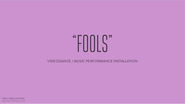 """FOOLS"" VIDEODANCE / MUSIC PERFORMANCE INSTALLATION  INTRO / FABIOLA EINHORN Major Studio 1 Final Project: ""Fools"""