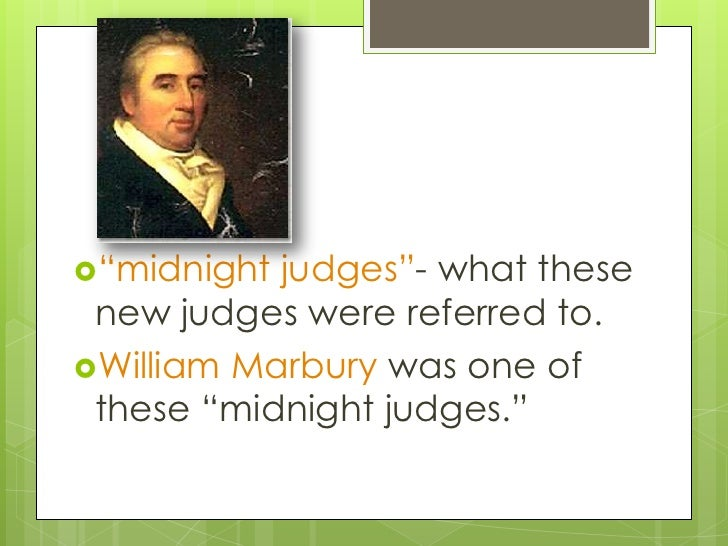 William mardburys court push to get the position of the secretary of state in 1800
