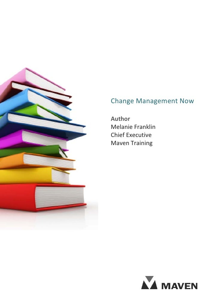 Change Management NowAuthorMelanie FranklinChief ExecutiveMaven Training