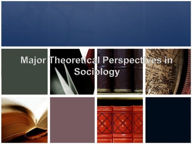 the major theoretical perspectives on social There are a number of different perspectives in social psychology and each has a different approach to explaining social behavior.