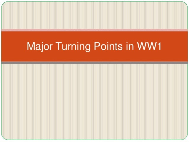 Major Turning Points in WW1