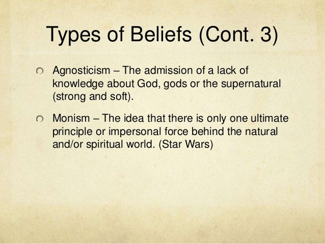 A look at the idea behind a belief and the two types of beliefs
