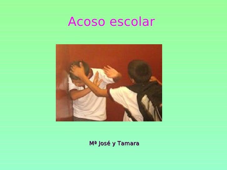 Acoso escolar   Mª José y Tamara